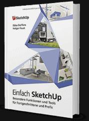 Einfach SketchUp - Besondere Funktionen und Tools