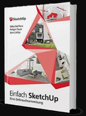 Einfach SketchUp - Eine Gebrauchsanweisung